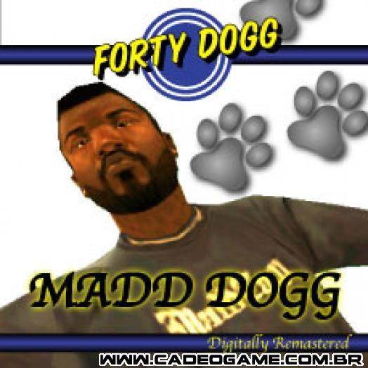 http://static2.wikia.nocookie.net/__cb20080518042356/gtawiki/images/4/4c/Madd_Dogg_-_Forty_Dogg.jpg