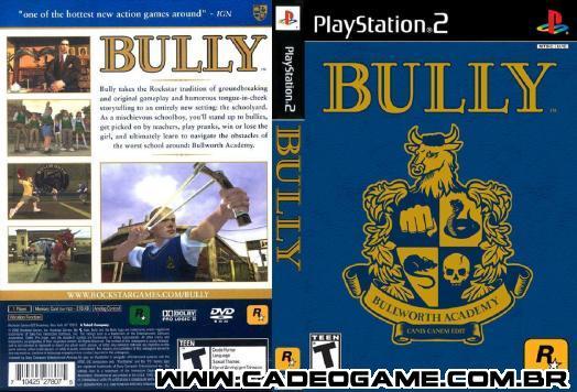 http://3.bp.blogspot.com/-rBD0T6utnds/T3dCHHuxypI/AAAAAAAABB4/GL-OLMDuAjo/s1600/Capa+do+Jogo+Bully+PS2.jpg